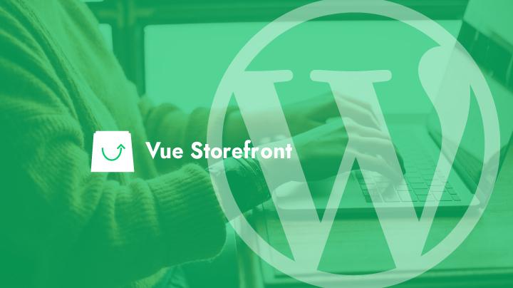Vue Storefront and WordPress integration module