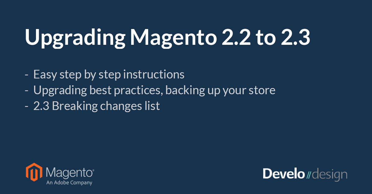 Upgrading Magento 2.2 to 2.3 – Easy step by step instructions
